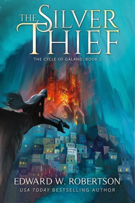 The Silver Thief: The Cycle of Galand #2